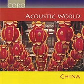 Play & Download Acoustic World - China by Various Artists | Napster