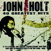 Play & Download 40 Greatest Hits by John Holt   Napster