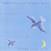 Play & Download Harmonies And Atmospheres by Orange Cake Mix | Napster