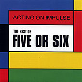 Play & Download The Best Of Five Or Six by Five Or Six | Napster