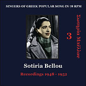 Sotiria Bellou Vol. 3 / Singers of Greek Popular song in 78 rpm / Recordings 1948 - 1952 by Sotiria Bellou (Σωτηρία Μπέλλου)