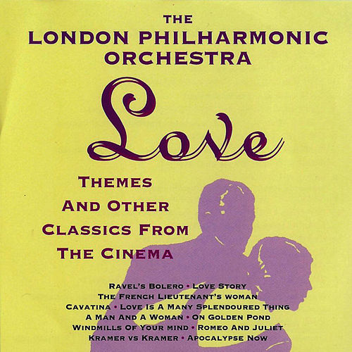 Play & Download Love Themes & Other Classics From Cinema by London Philharmonic Orchestra | Napster