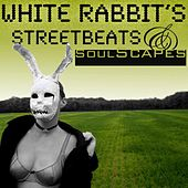 Play & Download Streetbeats & Soulscapes by White Rabbit | Napster