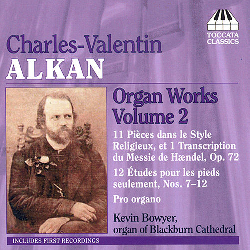 Alkan: Organ Works Volume 2 by Kevin Bowyer
