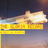 Play & Download Lull In Traffic by The Gloria Record | Napster