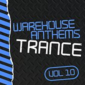 Warehouse Anthems: Trance, Vol. 10 - EP by Various Artists