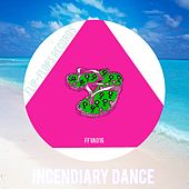 Play & Download Incendiary Dance - EP by Various Artists | Napster