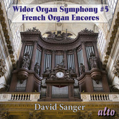 Widor: Organ Symphony No. 5,  French Organ Encores by David Sanger
