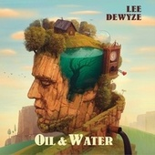 Play & Download Oil & Water by Lee DeWyze | Napster
