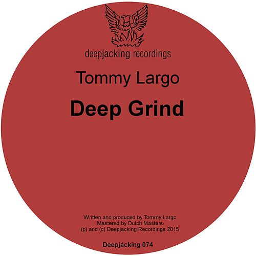 Play & Download Deep Grind by Tommy Largo | Napster