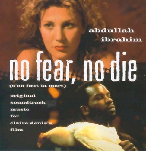 No Fear, No Die by Abdullah Ibrahim