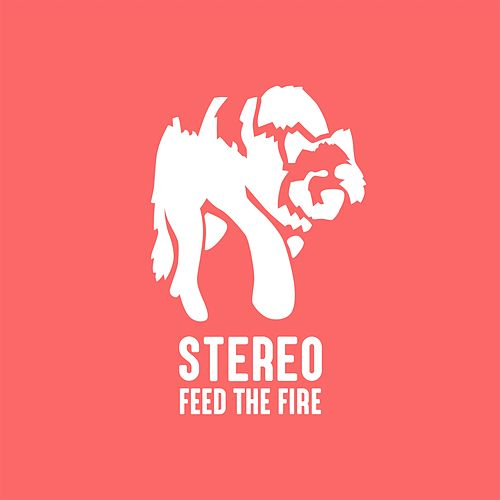 Play & Download Feed the Fire by The Stereo | Napster