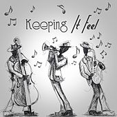 Play & Download Keeping It Feel by Various Artists | Napster