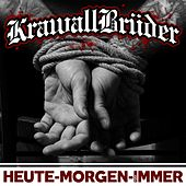 Heute, Morgen, für immer (Deluxe Edition) by Krawallbrüder
