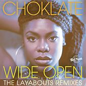 Play & Download Wide Open (The Layabouts Remixes) by Choklate | Napster