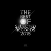 Play & Download The Best of Selected Records 2015 by Various Artists | Napster