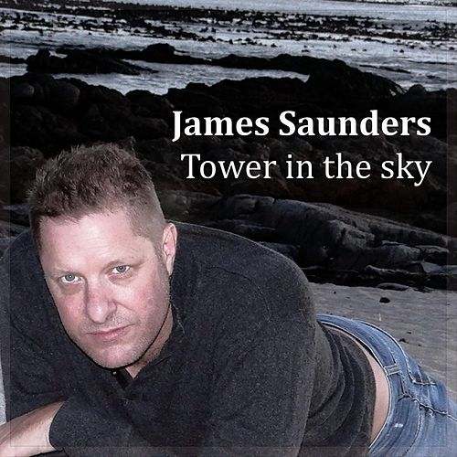Play & Download Tower in the Sky by James Saunders | Napster