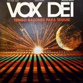 Tengo Razones Para Seguir by Vox Dei