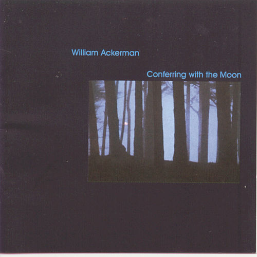 Play & Download Conferring With The Moon by William Ackerman | Napster