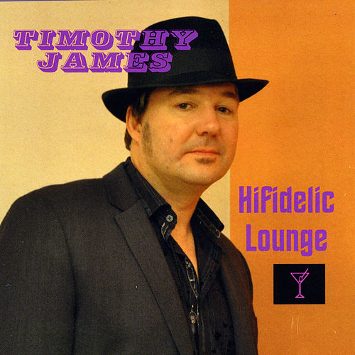 Play & Download Hifidelic Lounge by Timothy James | Napster
