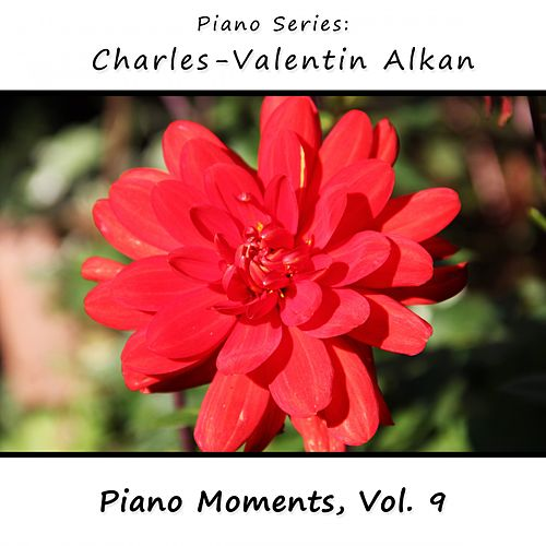 Play & Download Charles-Valentin Alkan: Piano Moments, Vol. 9 by James Wright Webber | Napster