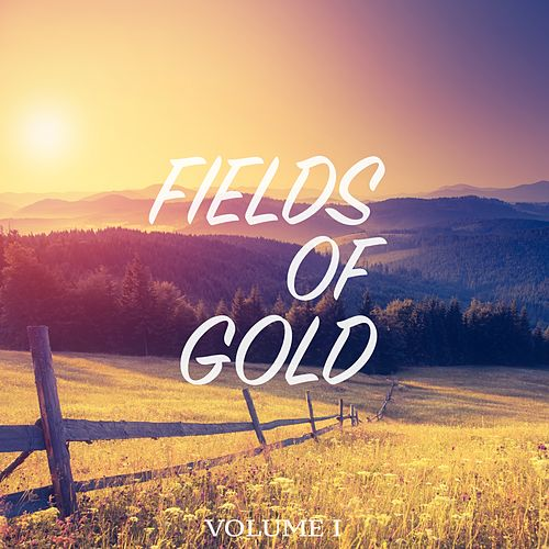 Fields Of Gold, Vol. 1 (Selection Of Awesome Chill Out Tunes) by Various Artists