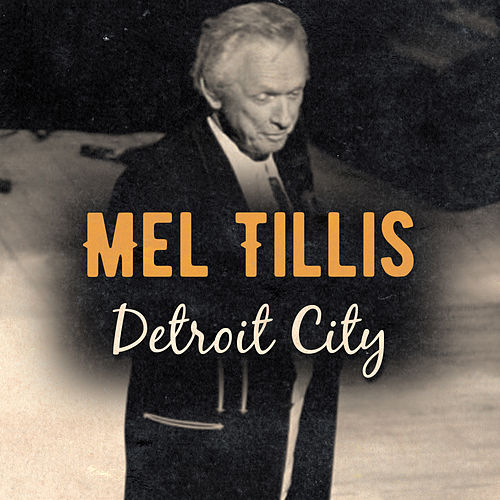 Detroit City (Live) by Mel Tillis