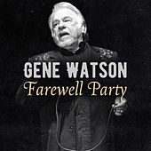 Play & Download Farewell Party by Gene Watson | Napster