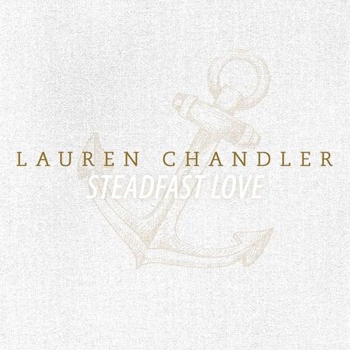 Steadfast Love - Single by Lauren Chandler