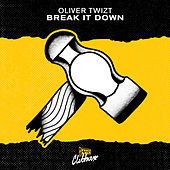 Play & Download Break It Down by Oliver Twizt | Napster