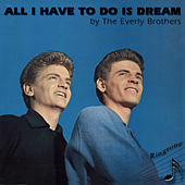 Play & Download All I Have to Do Is Dream by The Everly Brothers | Napster