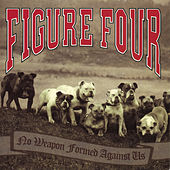 Play & Download No Weapon Formed Against Us by FIGURE FOUR | Napster