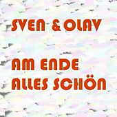 Play & Download Am Ende alles schön by Sven & Olav | Napster
