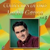 Play & Download Colección de Oro, Vol. 3 by Lucho Gatica | Napster