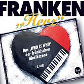Play & Download Franken Herz (Das 'Who Is Who' der fränkischen Musikszene, 2. Teil) by Various Artists | Napster