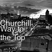Way to the Top by CHURCHILL