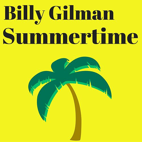 Play & Download Summertime by Billy Gilman | Napster