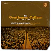 Play & Download The Gospel Swing Sessions by The Gentlemen Callers of LA | Napster