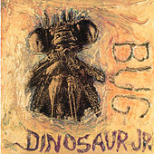 Bug by Dinosaur Jr.
