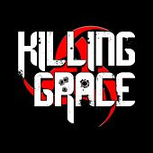 Play & Download Killing Grace by Killing Grace | Napster