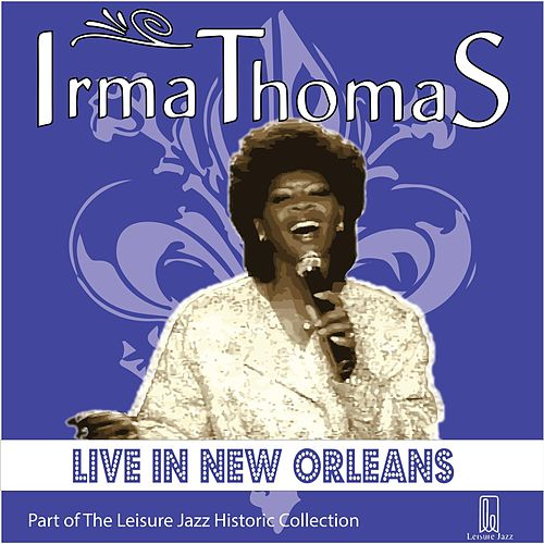 Live in New Orleans by Irma Thomas