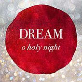 O Holy Night by Dream