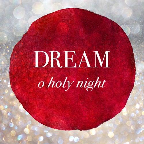 O Holy Night by Dream
