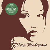 Play & Download Deep Rendevouz, Vol. 12 by Various Artists | Napster