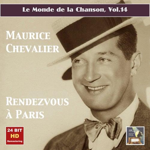 Le monde de la chanson, Vol. 14: Maurice Chevalier – Rendezvous à Paris (Remastered 2015) by Maurice Chevalier