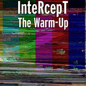 Play & Download The Warm-Up by Intercept | Napster
