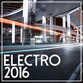Play & Download Electro 2016 by Various Artists | Napster