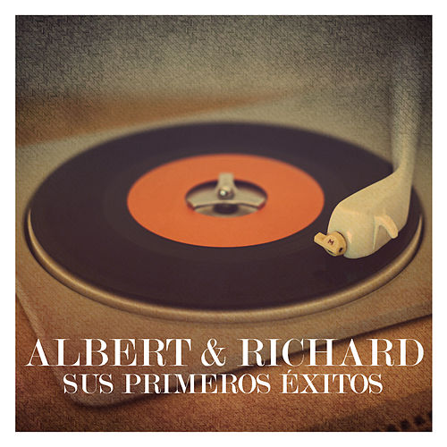 Albert & Richard. Sus Primeros Éxitos by Albert