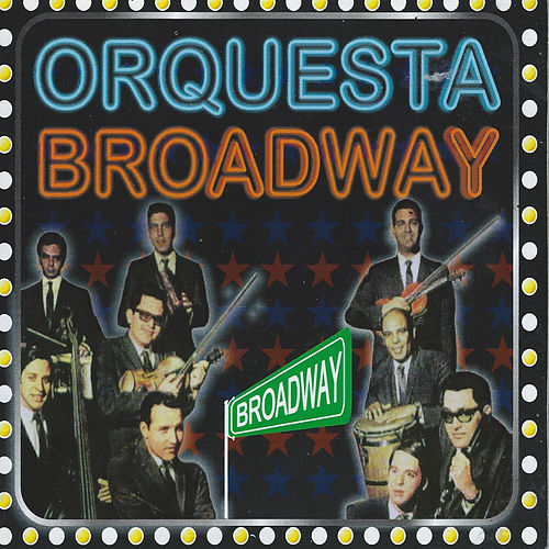 Play & Download Broadway by Orquesta Broadway | Napster