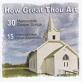 How Great Thou Art: 30 Memorable Gospel Songs from 15 Artists by Various Artists